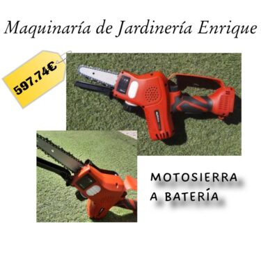 Motosierra a batería - Maquinaria de Jardín Enrique